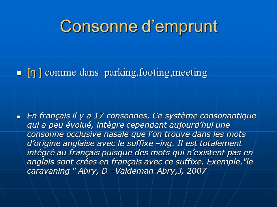 Consonne d'emprunt [ŋ ] comme dans parking,footing,meeting